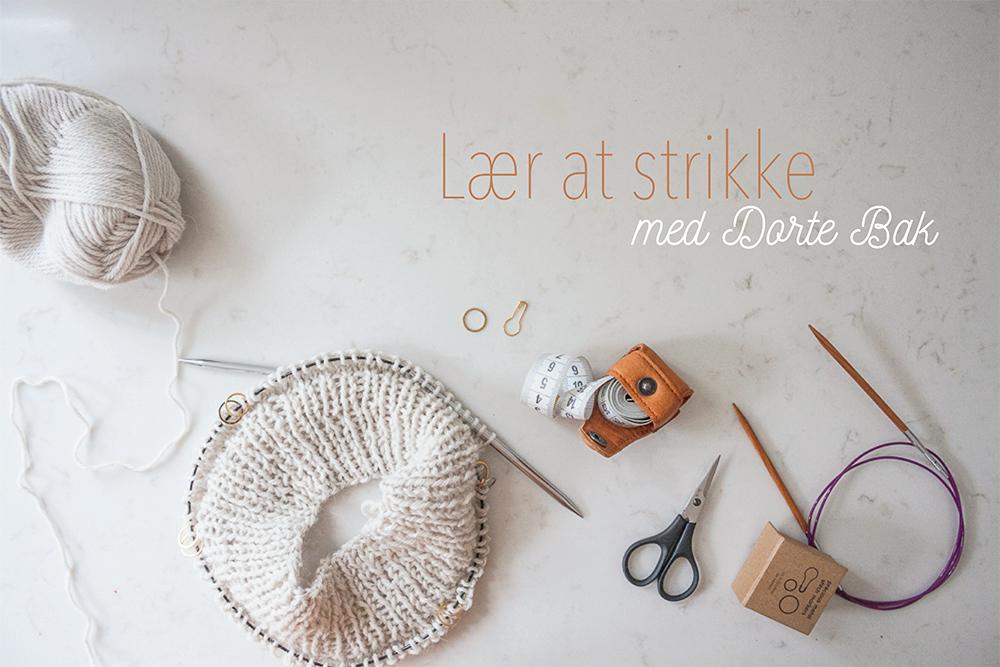 Lær at strikke med Dorte Bak